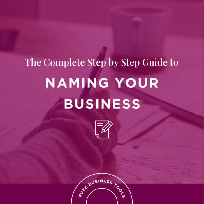 Small Business Tools | The Complete Step by Step Guide to Naming Your Business
