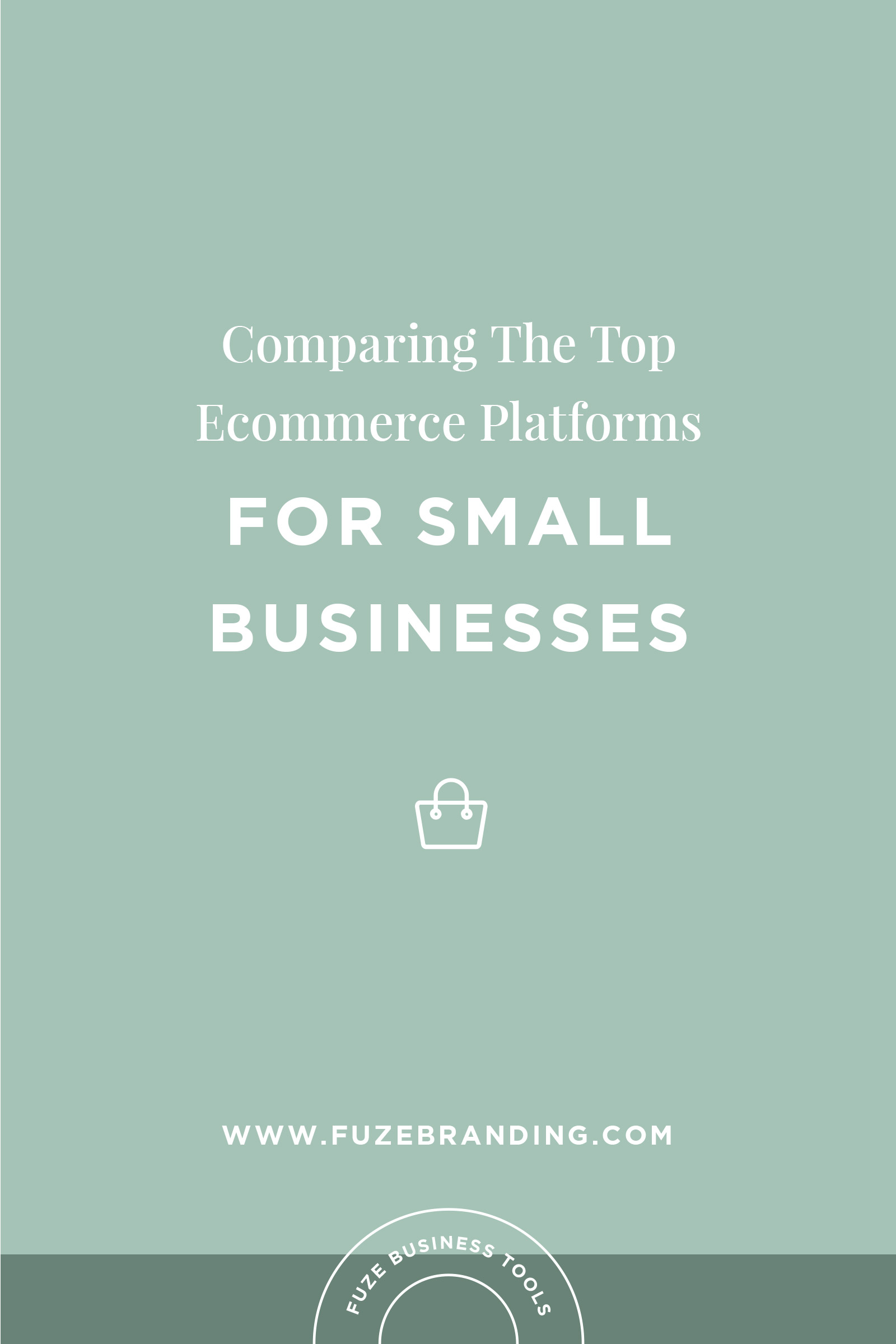 Fuze Branding Comparing The Top Ecommerce Platforms For Small Businesses